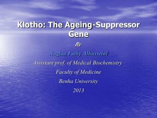 Klotho: The Ageing-Suppressor Gene