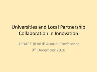 Universities and Local Partnership  Collaboration in Innovation