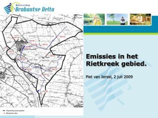 Emissies in het Rietkreek gebied. Piet van Iersel, 2 juli 2009