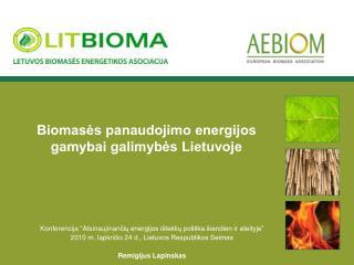 Biomasės panaudojimo energijos gamybai galimybės Lietuvoje