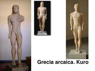 Grecia arcaica. Kuro