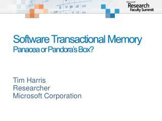 Software Transactional Memory Panacea or Pandora s Box
