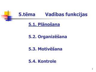 5.tēma       Vadības funkcijas