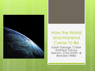 How the World and Mankind Came To Be