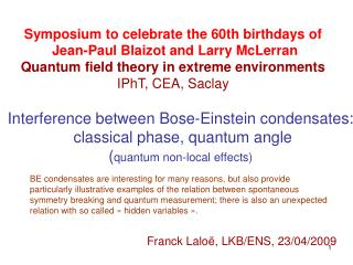 Symposium to celebrate the 60th birthdays of  Jean-Paul Blaizot and Larry McLerran