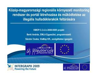 KMOP-3.3.4./c-2008-0009 projekt Berki András ,  EMLA Egyesület, programvezető