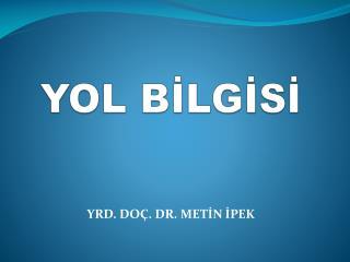 YOL BİLGİSİ
