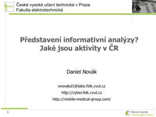 P?edstaven� informativn� anal�zy? Jak� jsou aktivity v ?R