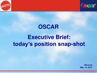 Executive Brief: today's position snap-shot Moscow  May 19, 2011