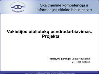 Skaitmeninė kompetencija ir informacijos sklaida bibliotekose