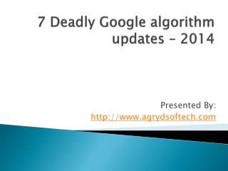 7 Deadly Google algorithm updates – 2014