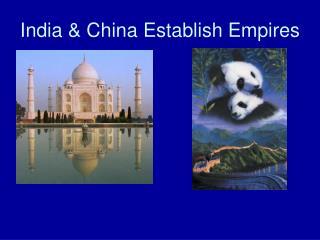 India & China Establish Empires