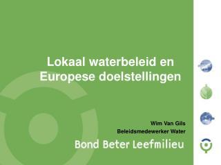 Lokaal waterbeleid en  Europese doelstellingen