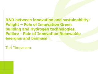 R&D between innovation and sustainability: Polight – Pole of Innovation Green