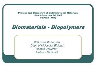 Kim Kusk Mortensen Dept. of Molecular Biology Aarhus University Aarhus - Denmark
