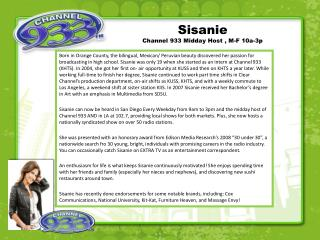 Sisanie Channel 933 Midday Host  ,  M-F 10a-3p