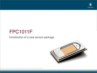 FPC1011F Introduction of a new sensor package