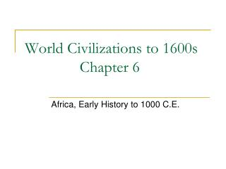 World Civilizations to 1600s               Chapter 6