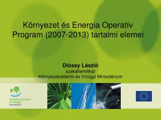 Környezet és Energia Operatív Program (2007-2013) tartalmi elemei