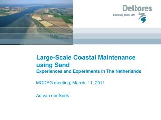 Large-Scale Coastal Maintenance using Sand Experiences and Experiments in The Netherlands