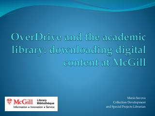 OverDrive and the academic library: downloading digital content at McGill