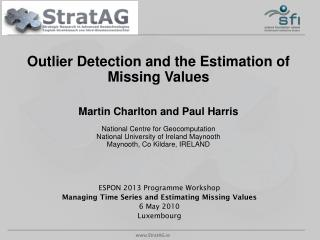ESPON 2013 Programme Workshop Managing Time Series and Estimating Missing Values 6 May 2010