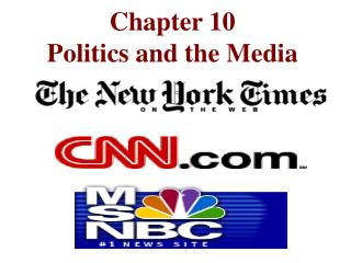Chapter 10 Politics and the Media