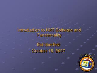 Introduction to NXT Software and Functionality
