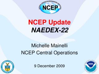 NCEP Update NAEDEX-22