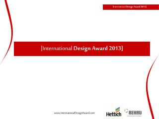 [International  Design Award 2013]