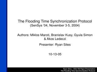 The Flooding Time Synchronization Protocol (SenSys '04, November 3-5, 2004)