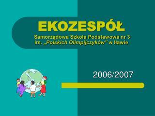 """EKOZESPÓŁ  Samorządowa Szkoła Podstawowa nr 3  im.  """"Polskich Olimpijczyków""""  w Iławie"""