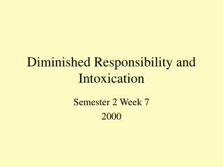 Diminished Responsibility and Intoxication