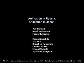 Animation in Russia. Animation in Japan.