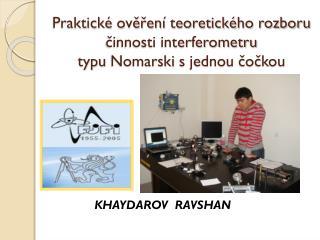Praktick � ov??en� teoretick�ho rozboru ?innosti interferometru typu  Nomarski  s jednou ?o?kou