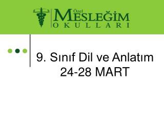 9. Sınıf Dil ve Anlatım 24-28 MART