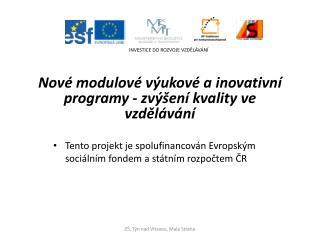 Nové modulové výukové a inovativní programy -zvýšení kvality ve vzdělávání