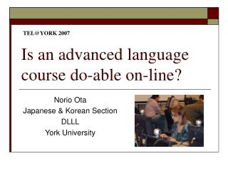 Is an advanced language course do-able on-line?