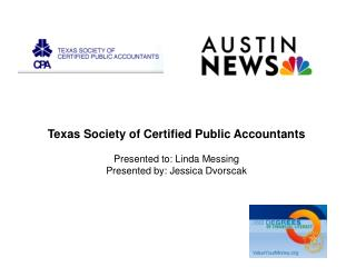 Texas Society of Certified Public Accountants Presented to: Linda Messing