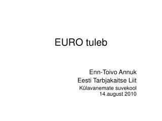 EURO tuleb