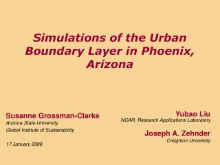 Simulations of the Urban Boundary Layer in Phoenix, Arizona
