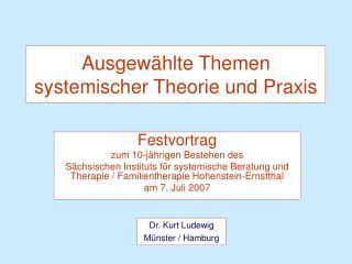Ausgewählte Themen systemischer Theorie und Praxis