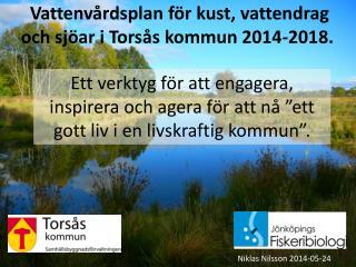 Vattenvårdsplan för  kust, vattendrag och sjöar i Torsås kommun 2014-2018.