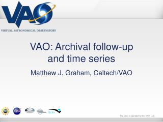 VAO: Archival follow-up  and time series