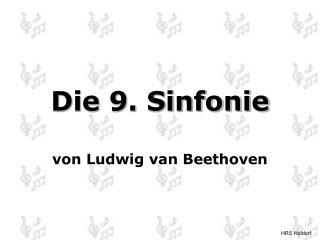 Die 9. Sinfonie