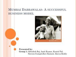 Mumbai Dabbawalas- A successful business model