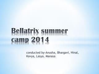 Bellatrix summer camp 2014