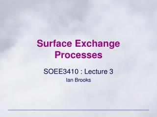 Surface Exchange Processes