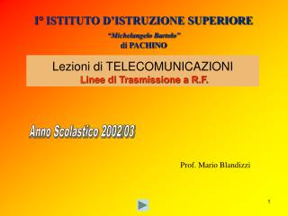 """I° ISTITUTO D'ISTRUZIONE SUPERIORE """"Michelangelo Bartolo"""" di PACHINO"""