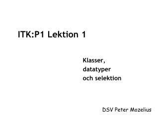 ITK:P1 Lektion 1
